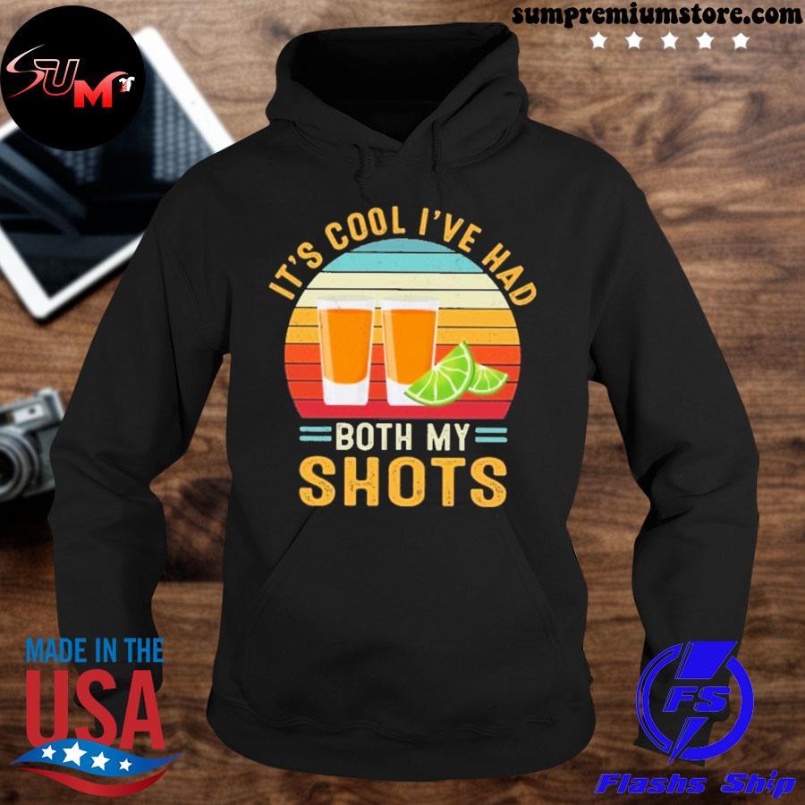 It's Cool I've Had Both My Shots vintage s hoodie-black