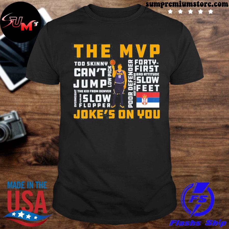 Nikola jokic's the mvp joke's on you 2021 shirt