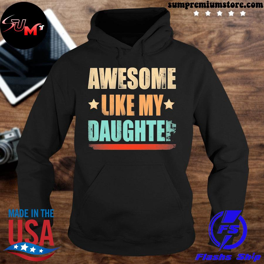 Official awesome like my daughter s hoodie-black