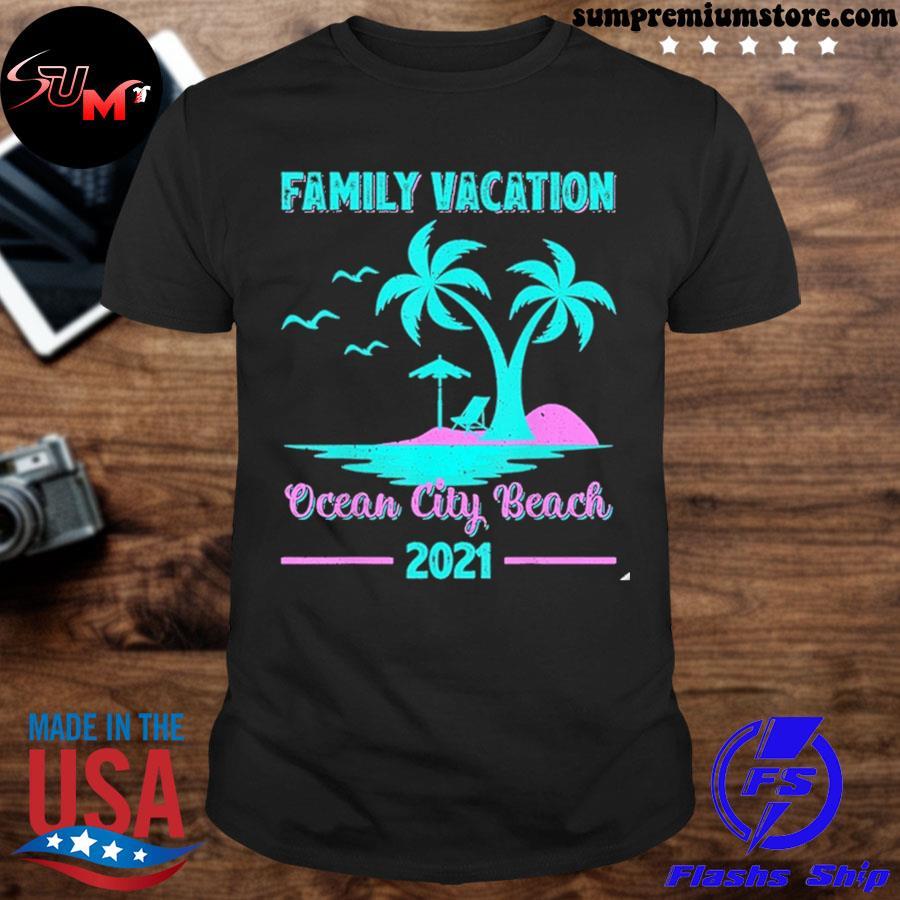Official family vacation 2021 maryland ocean city beach shirt