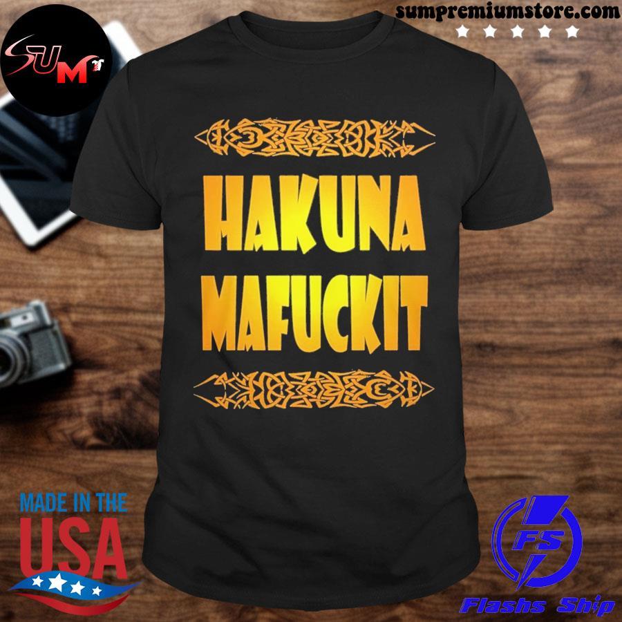 Official hakuna mafuckit shirt