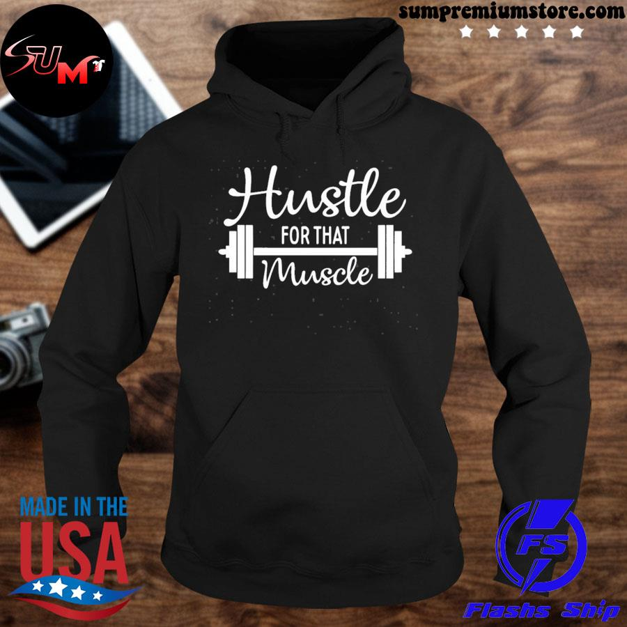 Official hustle for that muscle s hoodie-black