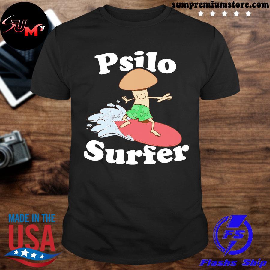Official psilocybin magic mushroom psilo surfer for mushroom growers and psychonauts shirt