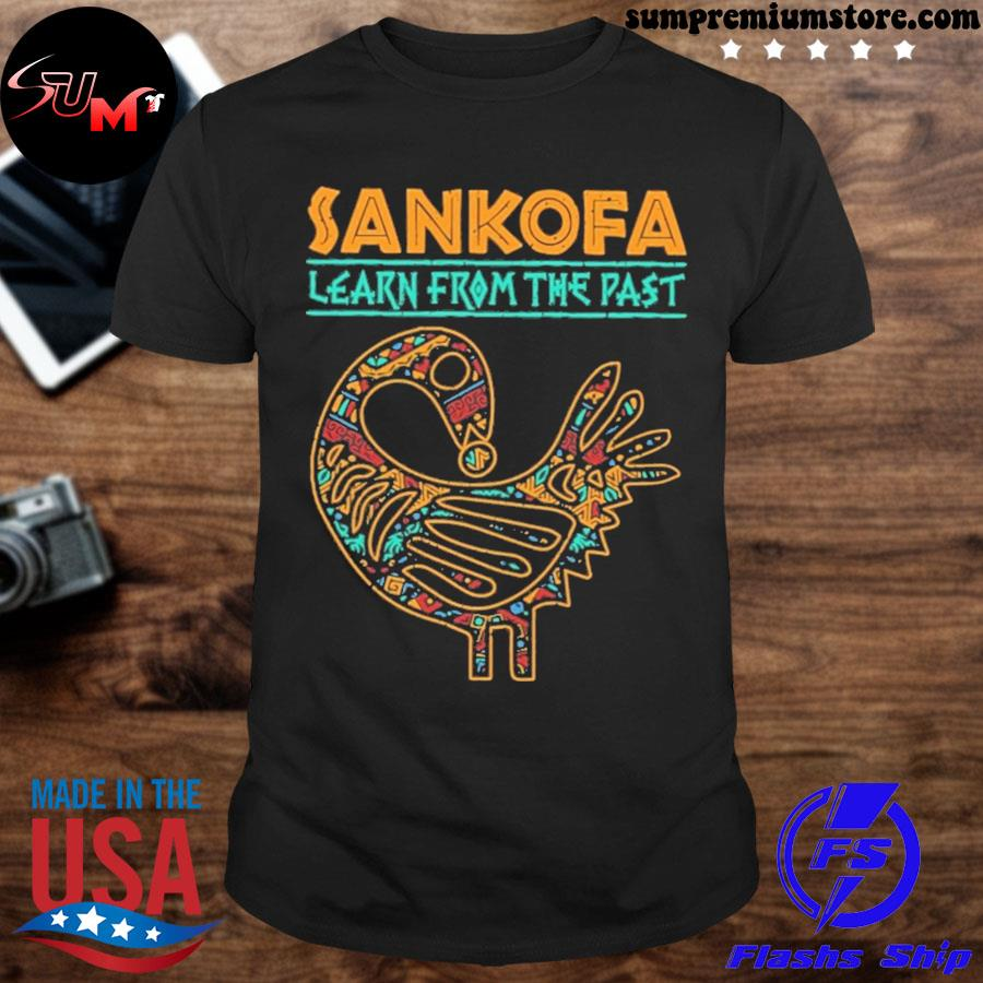 Official sankofa learn from the past shirt