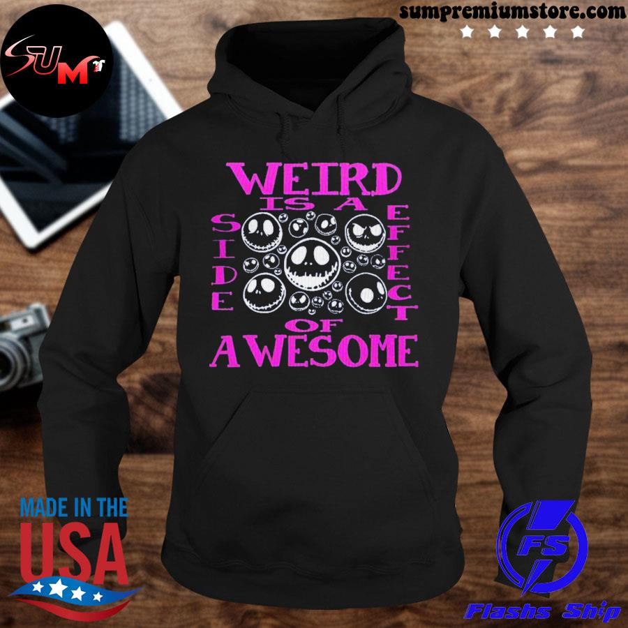 Official weird is a side effect of awesome s hoodie-black