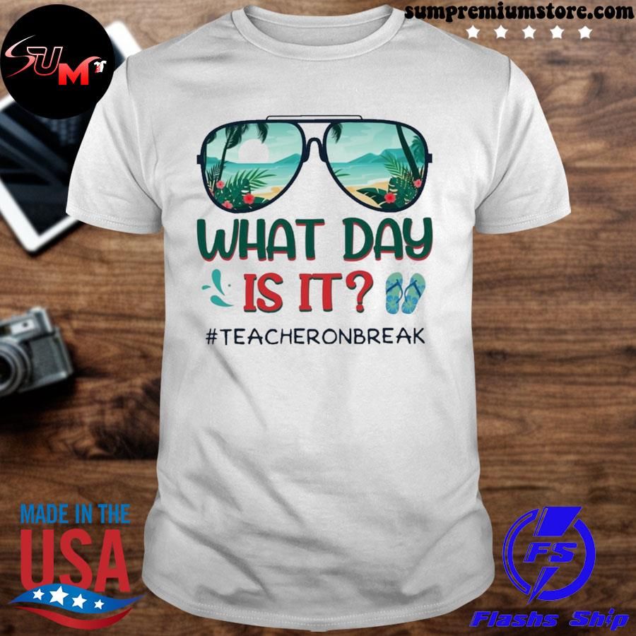 Official what day is it teacher on break summer vibes gift shirt