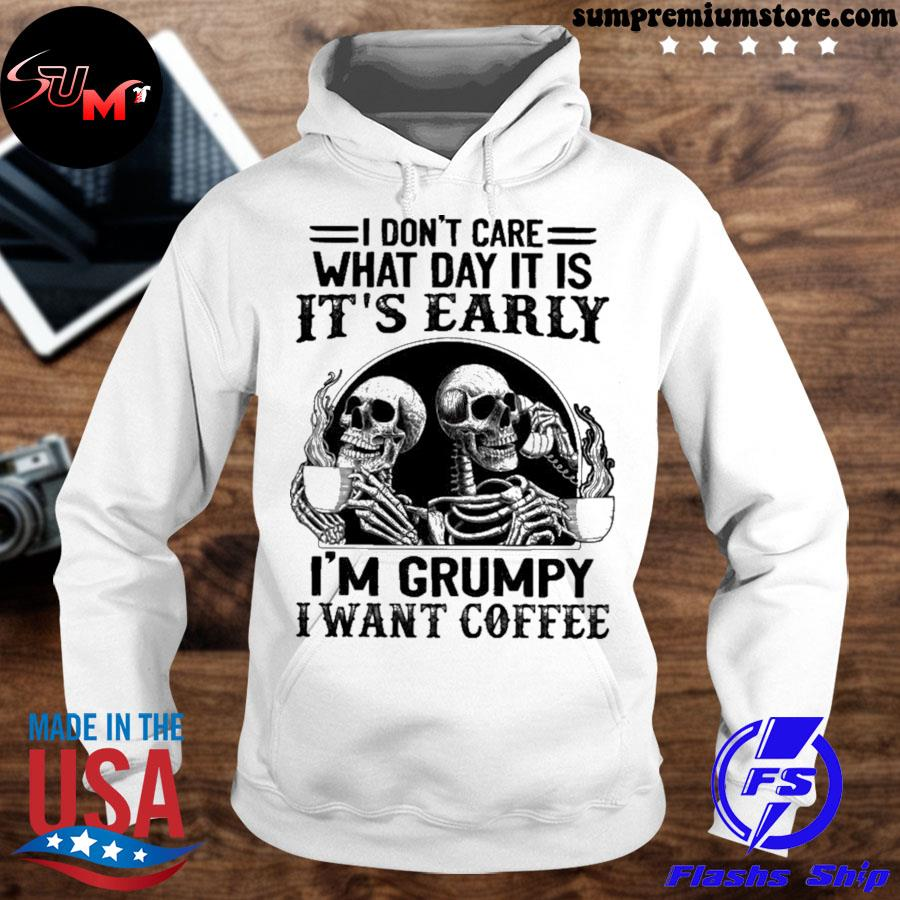 Skull it is it's early I'm grumpy I want coffee s hoodhie-white