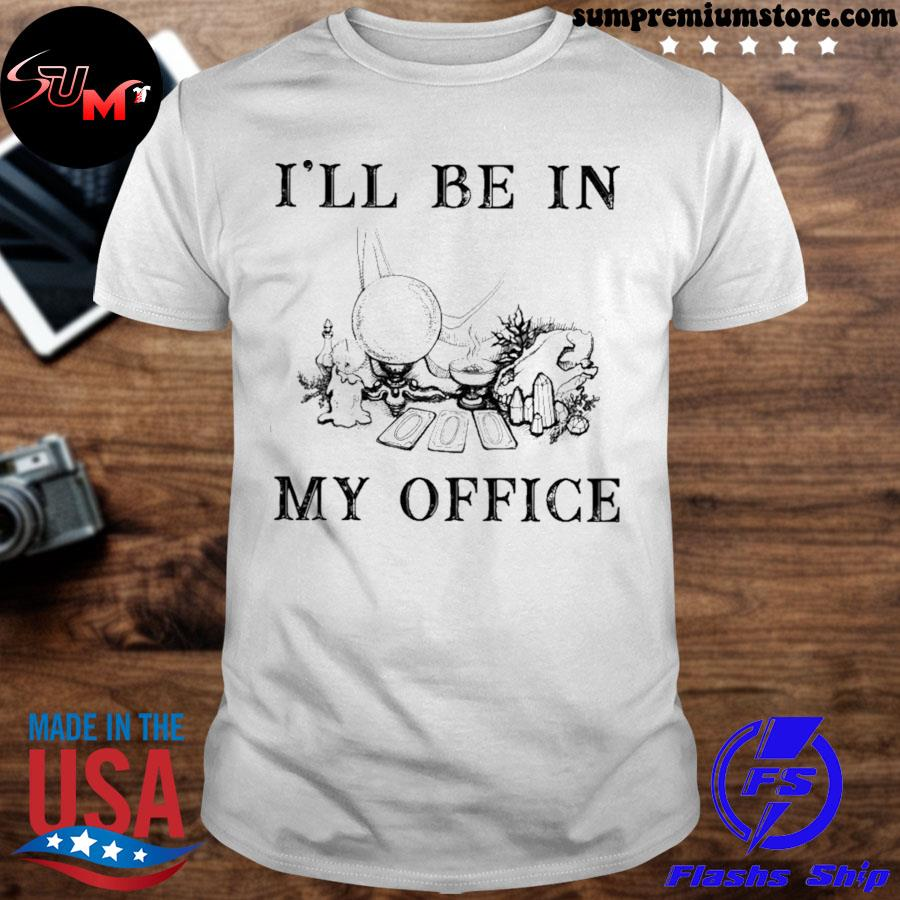 Witch i'll be in my office shirt