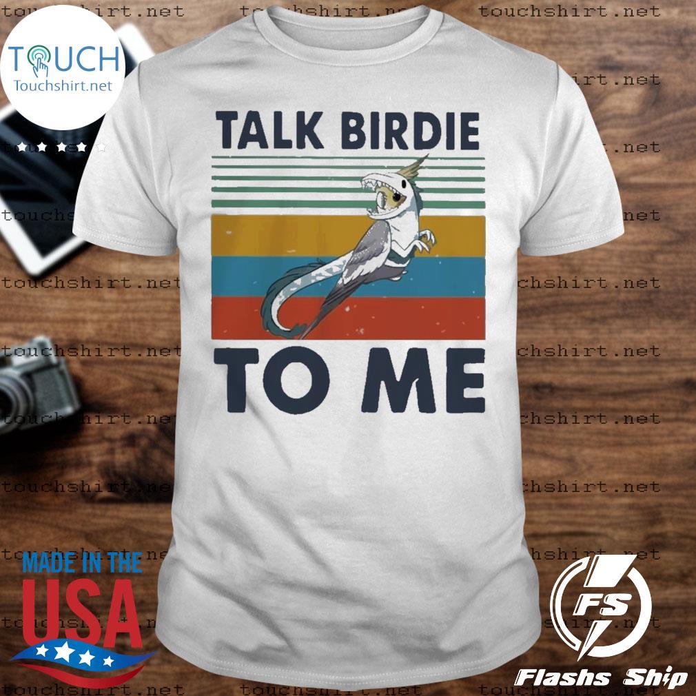 Bird talk birdie to me vintage shirt