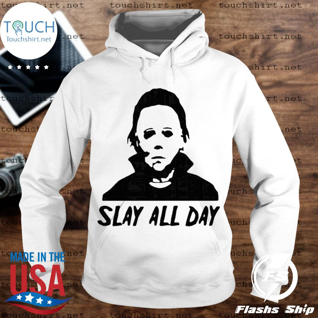 Michael Myers slay all day s Unisex Hoodie